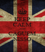 KEEP CALM AND CAGUEM NISSO - Personalised Poster A4 size