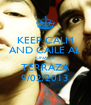 KEEP CALM AND CAILE AL JONAH'S TERRAZA 9/02/2013 - Personalised Poster A4 size