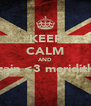 KEEP CALM AND cain <3 meridith  - Personalised Poster A4 size