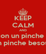 KEEP CALM AND Caite con un pinche besote un pinche besote - Personalised Poster A4 size