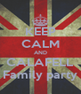 KEEP CALM AND CALAFELL Family party - Personalised Poster A4 size