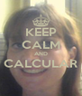 KEEP CALM AND CALCULAR  - Personalised Poster A4 size