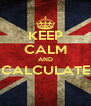 KEEP CALM AND CALCULATE  - Personalised Poster A4 size