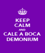 KEEP CALM AND CALE A BOCA DEMONIUM - Personalised Poster A4 size