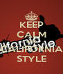 KEEP CALM AND CALIFORNIA STYLE - Personalised Poster A4 size