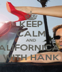 KEEP CALM AND CALIFORNICATE WITH HANK - Personalised Poster A4 size