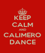 KEEP CALM AND CALIMERO DANCE - Personalised Poster A4 size