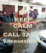 KEEP CALM AND  CALL 3ALAL 9asoussMAN - Personalised Poster A4 size