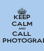 KEEP CALM AND CALL 3RC PHOTOGRAPHY - Personalised Poster A4 size