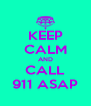 KEEP CALM AND CALL 911 ASAP - Personalised Poster A4 size