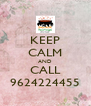 KEEP CALM AND CALL 9624224455 - Personalised Poster A4 size