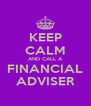 KEEP CALM AND CALL A FINANCIAL ADVISER - Personalised Poster A4 size