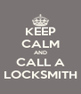 KEEP CALM AND CALL A LOCKSMITH - Personalised Poster A4 size