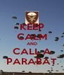 KEEP CALM AND CALL A PARABAT - Personalised Poster A4 size