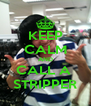 KEEP CALM AND CALL A  STRIPPER - Personalised Poster A4 size