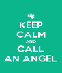 KEEP CALM AND CALL AN ANGEL - Personalised Poster A4 size