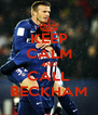 KEEP CALM AND CALL BECKHAM - Personalised Poster A4 size