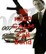 KEEP CALM AND Call Bond - Personalised Poster A4 size