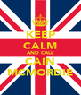 KEEP CALM AND CALL CAIN MCMORDIE - Personalised Poster A4 size
