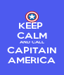 KEEP  CALM AND CALL CAPITAIN AMERICA - Personalised Poster A4 size