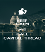 KEEP CALM AND CALL CAPITAL THREAD - Personalised Poster A4 size