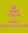 KEEP CALM AND CALL CARACASLOUNGE - Personalised Poster A4 size