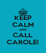 KEEP CALM AND CALL CAROLE! - Personalised Poster A4 size