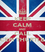 KEEP CALM AND CALL CERI THURTLE - Personalised Poster A4 size