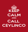 KEEP CALM AND CALL  CEYLINCO - Personalised Poster A4 size