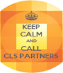 KEEP CALM AND CALL CLS PARTNERS - Personalised Poster A4 size