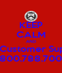 KEEP CALM AND Call Customer Support 1.800.788.7002 - Personalised Poster A4 size