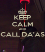 KEEP CALM AND CALL DA'AS  - Personalised Poster A4 size