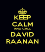 KEEP CALM AND CALL DAVID RAANAN - Personalised Poster A4 size