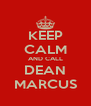 KEEP CALM AND CALL DEAN MARCUS - Personalised Poster A4 size