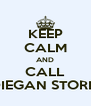 KEEP CALM AND CALL DIEGAN STORM - Personalised Poster A4 size