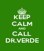 KEEP CALM AND CALL DR.VERDE - Personalised Poster A4 size