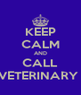 KEEP CALM AND CALL EQUITAIT VETERINARY PRACTICE - Personalised Poster A4 size