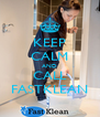 KEEP CALM AND CALL FASTKLEAN - Personalised Poster A4 size