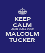 KEEP CALM AND CALL FOR MALCOLM TUCKER - Personalised Poster A4 size