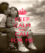 KEEP CALM AND CALL FOR ME - Personalised Poster A4 size