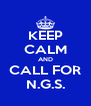 KEEP CALM AND CALL FOR N.G.S. - Personalised Poster A4 size