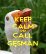 KEEP CALM AND CALL GĘŚMAN - Personalised Poster A4 size