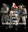 KEEP CALM AND CALL GHOSTBUSTERS - Personalised Poster A4 size