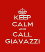 KEEP CALM AND CALL GIAVAZZI - Personalised Poster A4 size