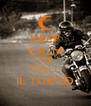 KEEP CALM AND CALL IL TURCO - Personalised Poster A4 size