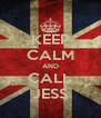 KEEP CALM AND CALL JESS - Personalised Poster A4 size