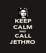 KEEP CALM AND CALL JETHRO - Personalised Poster A4 size