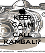 KEEP CALM AND CALL KAMBAL!? - Personalised Poster A4 size