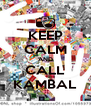 KEEP CALM AND CALL KAMBAL - Personalised Poster A4 size