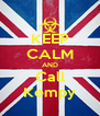KEEP CALM AND Call Kempy - Personalised Poster A4 size